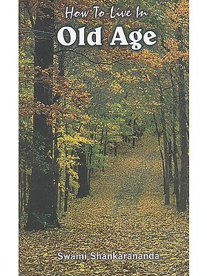 How To Live In Old Age (Sadhana Panchakam)