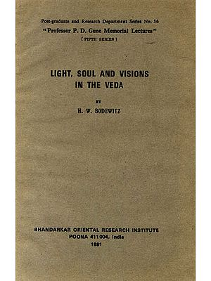 Light, Soul and Visions In The Veda: A Rare Book