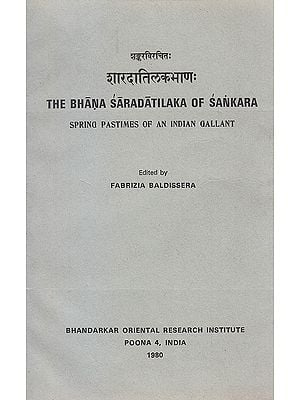 The Bhana Saradatilaka of Sankara (Spring Pastimes of Aan Indian Gallant): A Rare Book