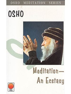 Meditation: An Ecstasy (Osho Meditation Series)