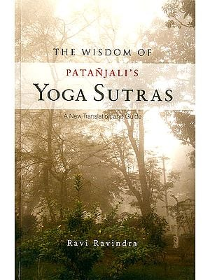 The Wisdom of Patanjali's Yoga Sutras