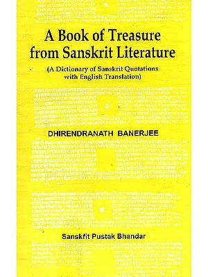 A Book of Treasure From Sanskrit Literature (A Dictionary of Sanskrit Quotations )