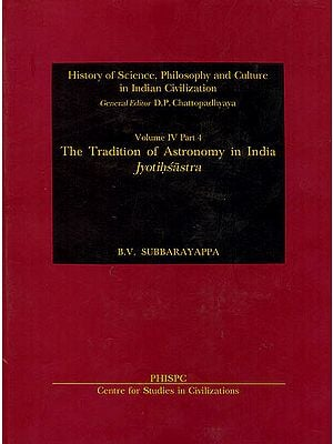 The Tradition of Astronomy in India (Jyotihsastra) (History of Science, Philosophy and Culture in India Civilization)