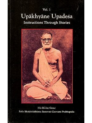 Upakhyane Upadesa (Instructions Through Stories, Vol-1)