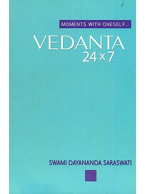 Vedanta 24*7(Moments With Oneself)