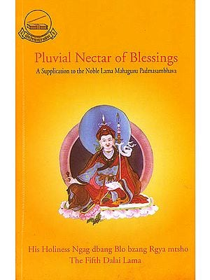 Pluvial Nectar of Blessings (A Supplication to the Noble Lama Mahaguru Padmasambhava)