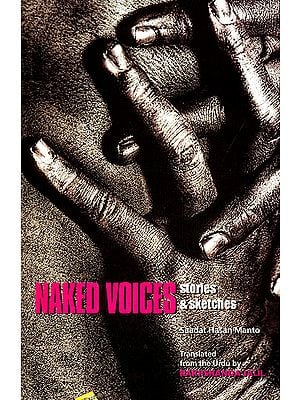 Naked Voices (Stories and Sketches by Sadat Hasan Manto)