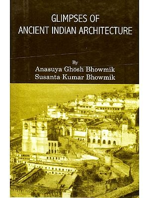 Glimpses of Ancient Indian Architecture