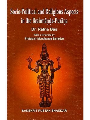 Socio Political and Religious Aspects in the Brahmanda- Purana