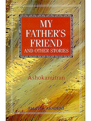 My Fathers's Friend and Other Stories