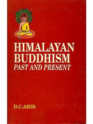 Himalayan Buddhism: Past and Present (Mahapandit Rahul Sankrityayan Centenary Volume)
