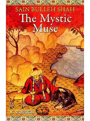 The Mysitc Muse (Saint Bulleh Shah)