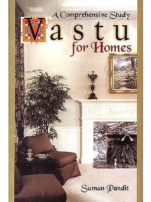 Vastu For Homes: A Comprehensive Study