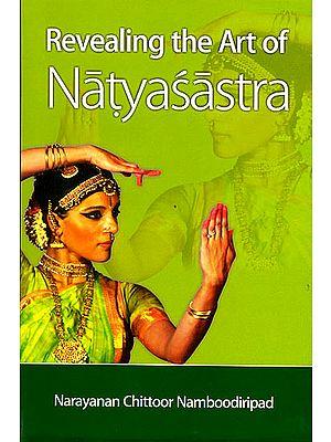 Revealing the Art of Natyasastra