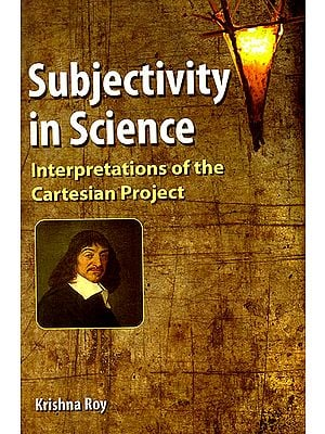 Subjectivity in Science (Interpretations of the Cartesian Project)