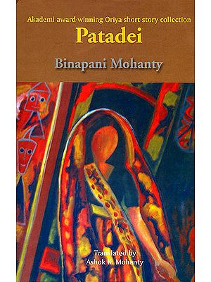 Patadei (Akademi Award-Winning Oriya Short Story Collection)