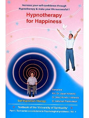 Hypnotherapy For Happiness (Increase Your Self-Confidence Through Hypnotherapy and Make Your Life Successful)