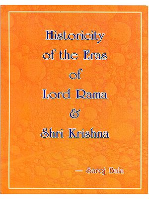 Historicity of the Eras of Lord Rama and Shri Krishna