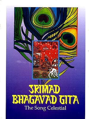 Srimad Bhagavad Gita The Song Celestial