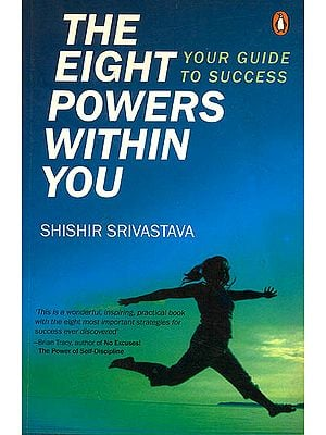 The Eight Powers Within You (Your Guide to Success)