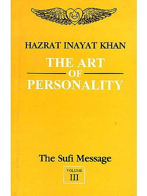 The Art of Personality (Vol-III, The Sufi Message)