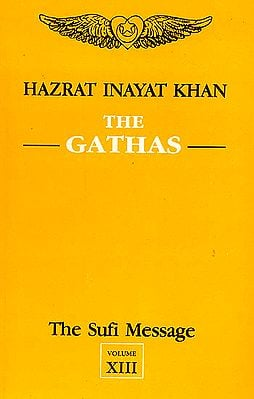 The Gathas (Vol-XIII, The Sufi Message)