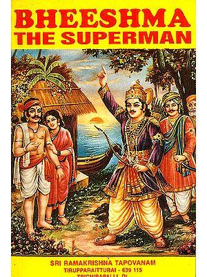 Bheeshma The Superman