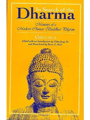 In Search of The Dharma (Memoirs of a Modern Chinese Buddhist Pligrim)