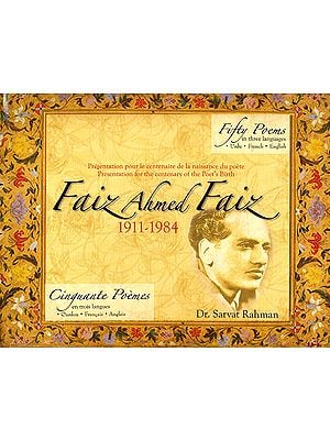Faiz Ahmed Faiz: Fifty Poems in Three Languages (Urdu, French and English)
