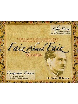 Faiz Ahmed Faiz: Fifty Poems in Three Languages (Urdu, French and English)