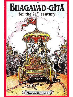 Bhagavad-Gita For The 21st Century