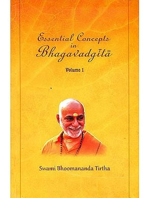 Essential Concepts in Bhagavadgita (Vol-1, Based on Chapter 1and2 of Bhagavadgita )