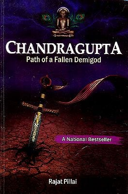 Chandragupta: Path Of A Fallen Demigod