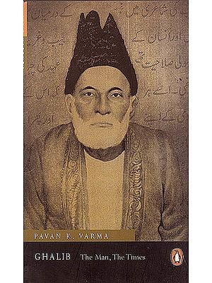 Ghalib: The Man, The Times