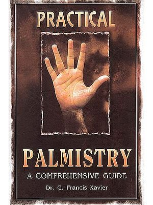 Practical Palmistry (A Comprehensive Guide)