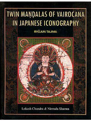Twin Mandalas Of Vairocana In Japanese Iconography