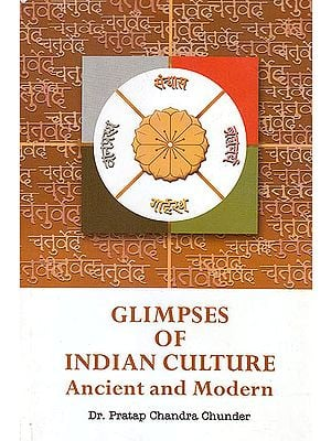Glimpses Of Indian Culture: Ancient And Modern
