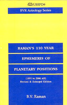 Raman's 110 Year Ephemeris of Planetary Positions (1891 to 2000 AD )