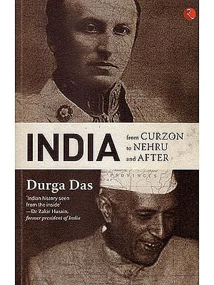 India (From Curzon To Nehru And After)