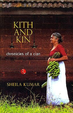 Kith and Kin (Chronicles of A Nair Clan)