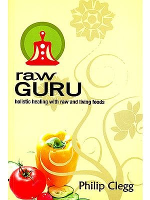 Raw Guru (Holistic Healing With Raw and Living Foods)