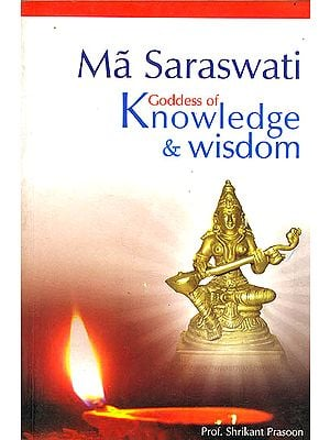 Ma Saraswati: Goddess of Knowledge and Wisdom