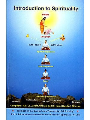 Introduction To Spirituality (Primary Level Information On The Science Of Sprituality )