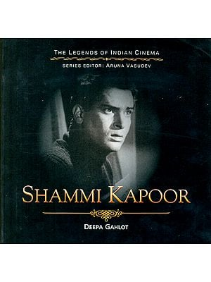 Shammi Kappor The Dancing Hero (The Legends of Indian Cinema