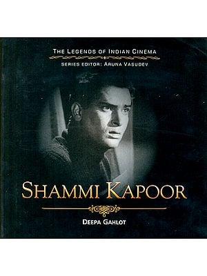 Shammi Kappor The Dancing Hero (The Legends of Indian Cinema