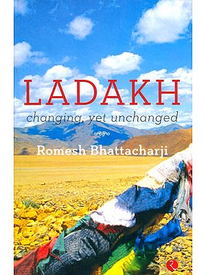 Ladakh (Changing, Yet Unchanged)