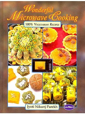 Wonderful Microwave Cooking (100% Vegetarian Recipes)