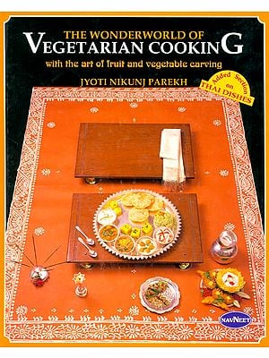 The Wonderworld of Vegetarian Cooking (With The Art of Fruit and Vegetables Carving)