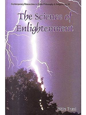 The Science Of Enlightement (Enlightenment Liberation and God , A Scientific Explanation)
