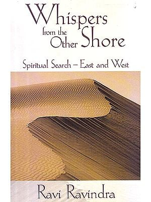 Whispers From The Other Shore: Spiritual Search- East And West